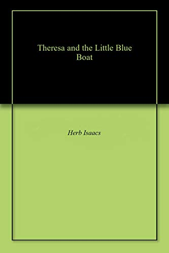 Theresa and the Little Blue Boat -