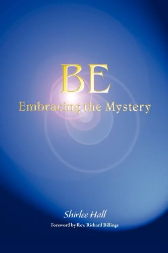 Download Be: Embracing the Mystery PDF