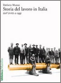 Storia Del Lavoro In Italia Dall Unita A Oggi Amazon It