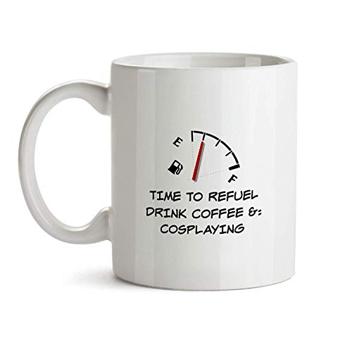 Cosplaying - Gift Mug - Funny I Love Doing Present Gag Time to Refuel Coffee Tea Cup for Coworker Friend Men Women Inexpensive Fun Idea