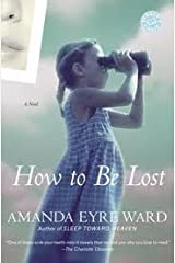 How to Be Lost Publisher: Ballantine Books Paperback