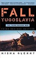 Fall of Yugoslavia : The Third Balkan War 3RD EDITION