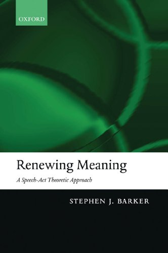 Download Renewing Meaning: A Speech-Act Theoretic Approach Pdf
