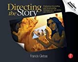 img - for Francis Glebas: Directing the Story : Professional Storytelling and Storyboarding Techniques for Live Action and Animation (Paperback); 2008 Edition book / textbook / text book