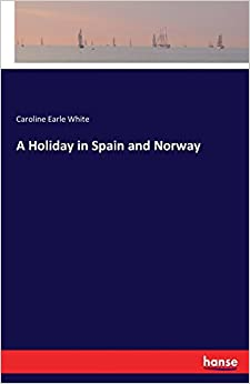 A Holiday in Spain and Norway