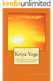 Kriya Yoga: Continuing the Lineage of Enlightenment (English Edition)