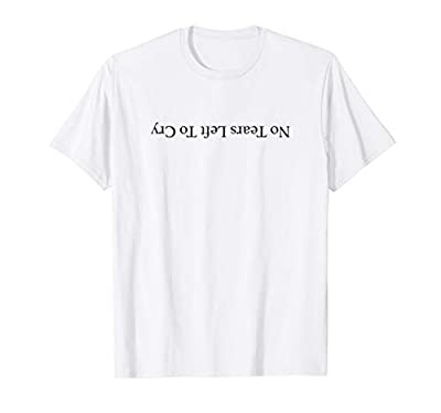 No Tears Left to Cry Shirt