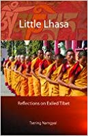Little Lhasa: Reflections on Exiled Tibet