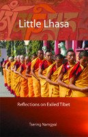 Read Online Little Lhasa: Reflections on Exiled Tibet PDF