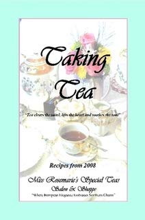 Taking Tea Miss Rosemarie's Special Teas Cook Book 2008