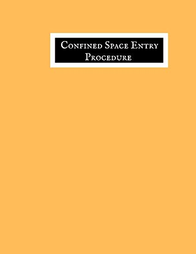 Confined space Entry Procedure: Confined Space Journal | Confined Space Logbook