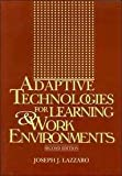 Adaptive Technologies for Learning and Work Environments, Lazzaro, Joseph J., 0838908047