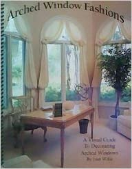 arched window fashions a guide to decorating arched