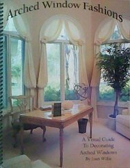 Arched Window Fashions: A Guide to Decorating Arched Windows with Over 115 Different (Arched Crown)