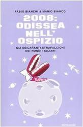 2008: Odissea nell'ospizio. Gli esilaranti strafalcioni dei nonni italiani (Biblioteca umoristica Mondadori)