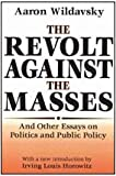 The Revolt Against the Masses, Wildavsky, Aaron, 0765809605