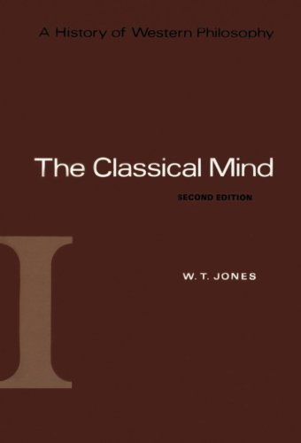 The Classical Mind (A History Of Western Philosophy)