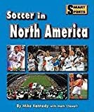 Soccer in North America, Mike Kennedy and Mark Stewart, 1599534444