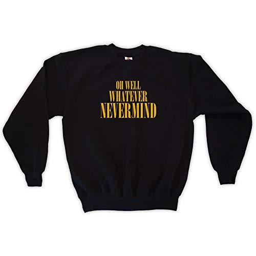 Outsider. Men's Unisex Oh Well, Whatever, Nevermind Sweatshirt - Black - Large