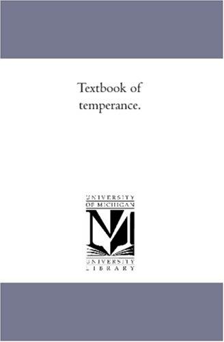 Textbook of temperance.