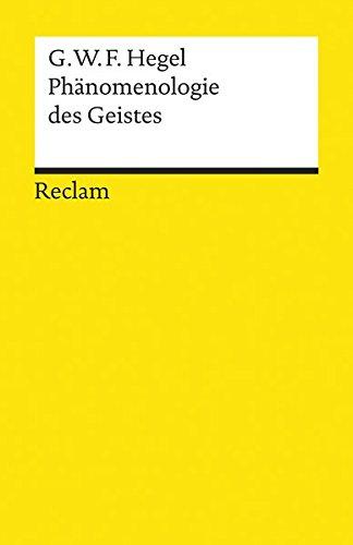 Phänomenologie des Geistes (Reclams Universal-Bibliothek)