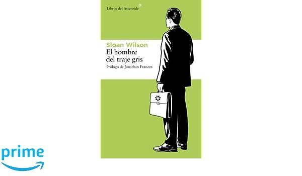 El hombre del traje gris (Nuestra) (Spanish Edition): Sloan ...