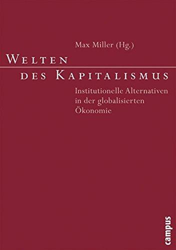 Welten des Kapitalismus: Institutionelle Alternativen in der globalisierten Ökonomie