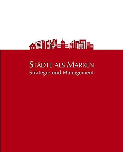 Städte als Marken: Strategie und Management