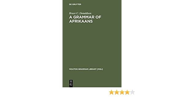 A grammar of afrikaans mouton grammar library mgl kindle a grammar of afrikaans mouton grammar library mgl kindle edition by bruce c donaldson reference kindle ebooks amazon fandeluxe Images