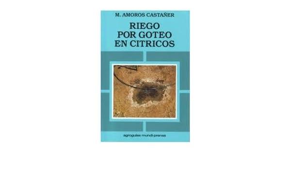 Riego Por Goteo En Citricos, M. Amorós Casta: VARIOS AUTORES: Amazon.com: Books