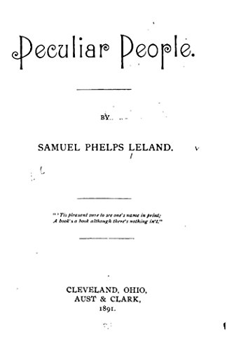 Peculiar people kindle edition by samuel phelps leland literature peculiar people by leland samuel phelps fandeluxe Choice Image