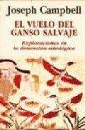 El Vuelo del Ganso Salvaje: Exploraciones En La Dimension Mitologica (Spanish Edition)