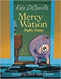 Mercy Watson Fights Crime by Kate DiCamillo, Chris Van Dusen (Illustrator)