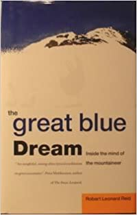 The Great Blue Dream: Inside the Mind of the Mountaineer
