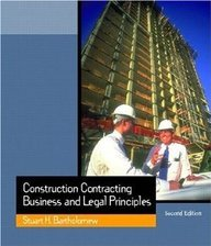 Construction Contracting: Business and Legal Principles Construction Contracting