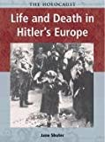 Life and Death in Hitler's Europe, Jane Shuter, 1403408114