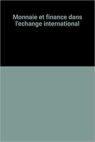 Monnaie et finance dans l'echange international pdf, epub ebook