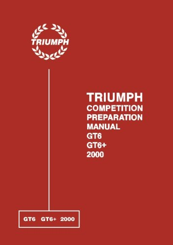 - Triumph GT6 GT6+ & 2000 Competition Preparation Manual