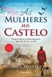 As Mulheres no Castelo (Portuguese Edition) by  Jessica Shattuck in stock, buy online here