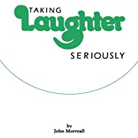 Taking Laughter Seriously Pb