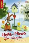 Holz-Minis fürs Frühjahr: Die beliebten Holz-Minis jetzt auch für das Frühjahr