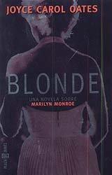 Blonde Un Novela Sobre Marilyn Monroe par Oates