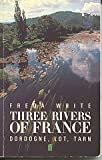 img - for Three Rivers of France book / textbook / text book