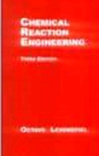 Chemical Reaction Engineering Edition: Third