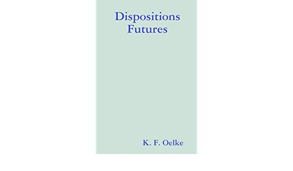 Dispositions Futures (French Edition)