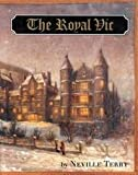 The Royal Vic : The Story of Montreal's Royal Victoria Hospital, 1894-1994, Terry, Neville, 0773511709