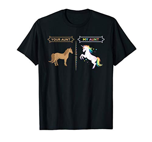 Your Aunt My Aunt Horse Unicorn Funny T-Shirt For Cool Aunts
