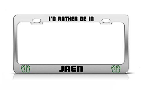 I'D RATHER BE IN JAEN Spain Chrome Metal License Plate Frame