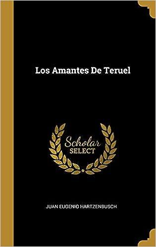 Los Amantes De Teruel: Amazon.es: Hartzenbusch, Juan Eugenio: Libros