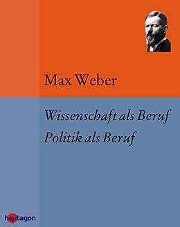 Wissenschaft als Beruf. Politik als Beruf (German Edition)